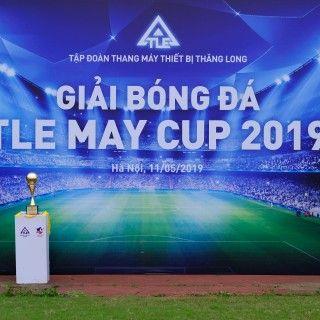 TLE MAY CUP 2019 –  GIẢI ĐẤU NHIỀU CẢM XÚC